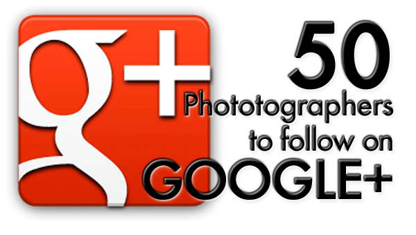 50 photographers to follow on google plus