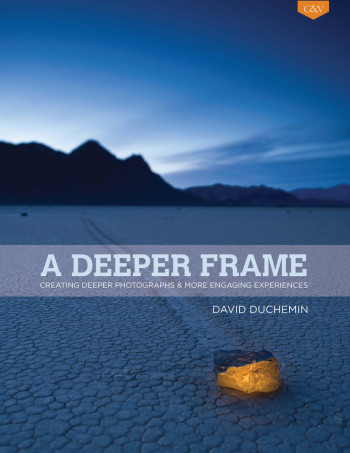 a deeper frame by david duchemin