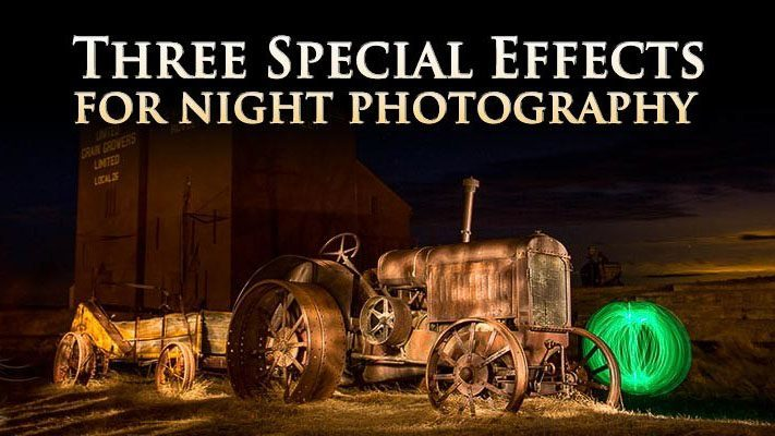 Three Special Effects for Night Photography