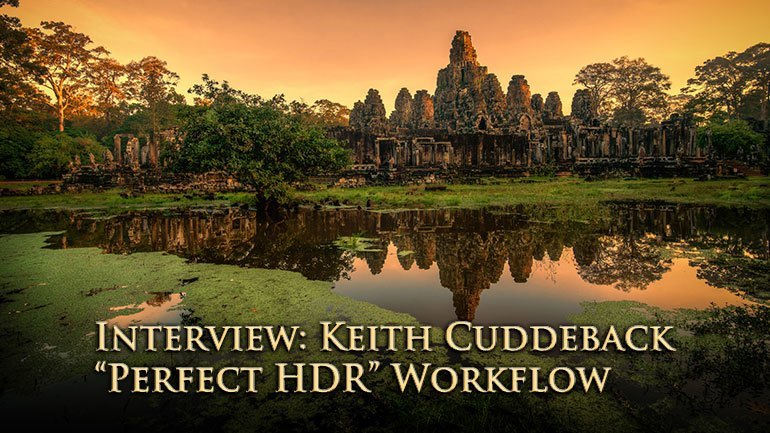 Interview: Keith Cuddeback and his Perfect HDR Workflow