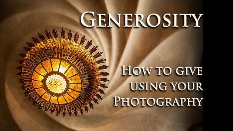 Generosity – 5 reasons and 4 ways to give back with photography