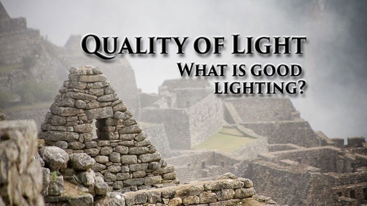 Quality of Light – What is it? How do you use it?