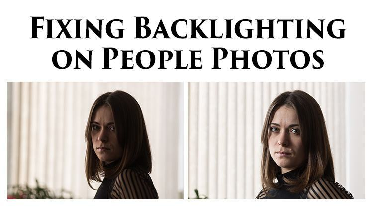 Three Ways to Fix Dark Backlit People Photos