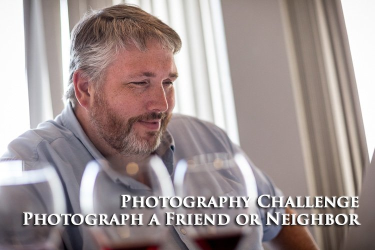New Photography Challenge – Portrait of a Friend or Neighbor
