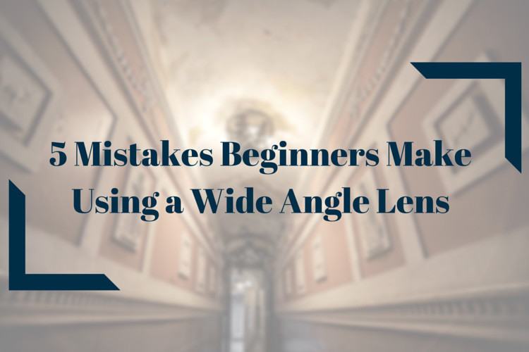 mistakes beginners make using a wide-angle lens - Top 30 Articles of All Time on Digital Photo Mentor