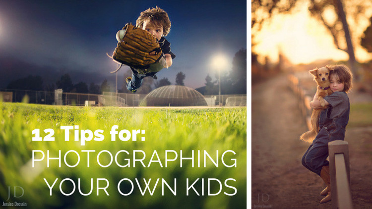 12 Tips for Photographing Your Own Kids – the World's Toughest Models