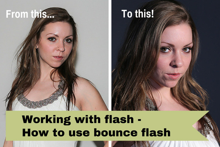 Working with Flash – How to Use Bounce Flash for Better Photos