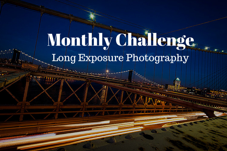 Long Exposure Photography New Monthly Challenge - 24 times long exposure photography resulted in something magical