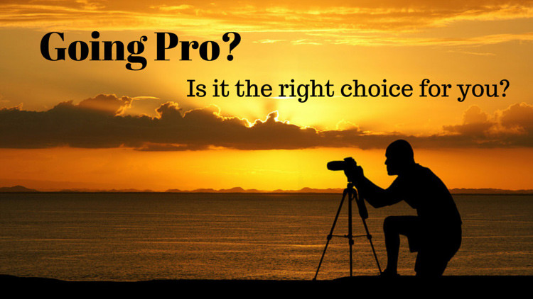 Going pro? Is it the right choice for you?