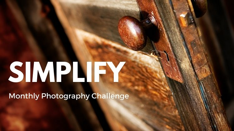 Simplify – June Photography Challenge