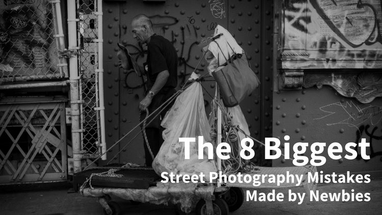 The 8 Biggest Street Photography Mistakes Made by Newbies