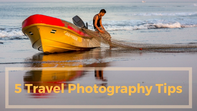 5 Travel Photography Tips to Help You Come Home with Better Photos