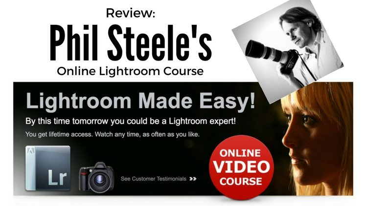 Review: Lightroom Course – Lightroom Made Easy by Phil Steele
