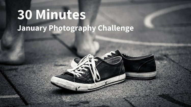 30 Minutes – January Photography Challenge
