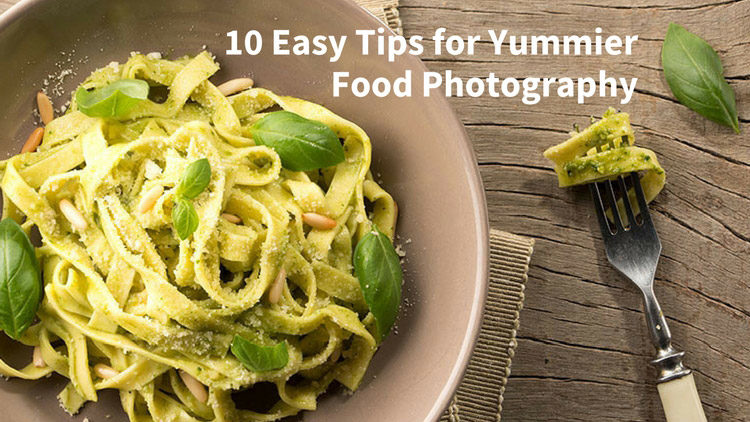 10 Easy Tips for Yummier Food Photography