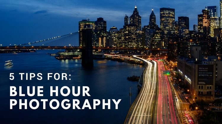 5 Tips for Creating Spectacular Photos at Blue Hour