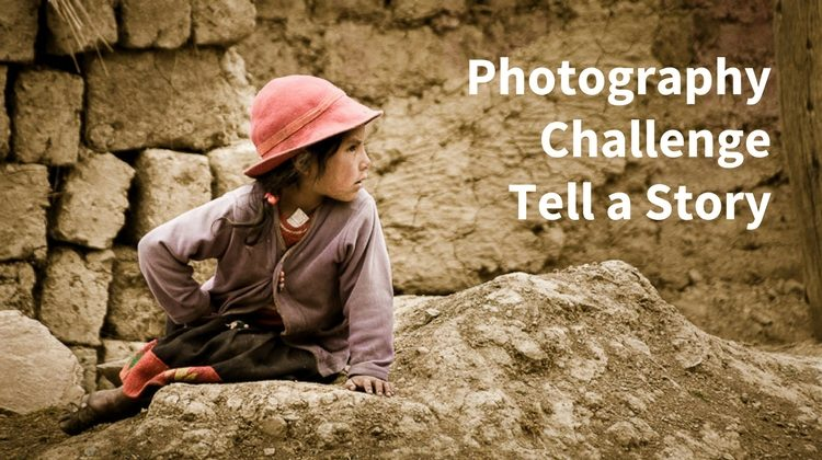 Photography Challenge – Tell a Story