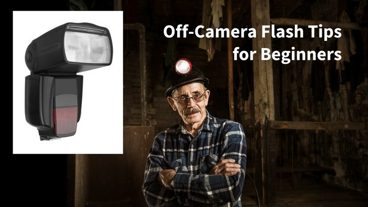 Off-Camera Flash Tips for Beginners