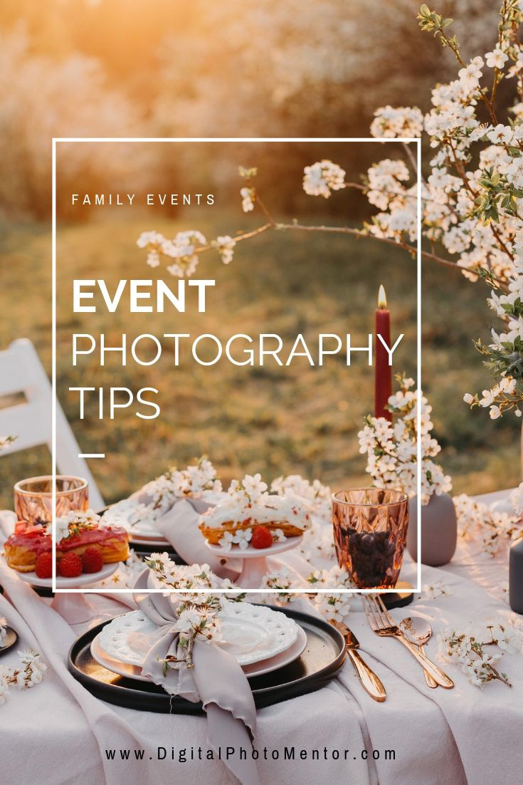 event photography tips for family events, business events, weddings, corporate parties and more, these tips help you get better event photos
