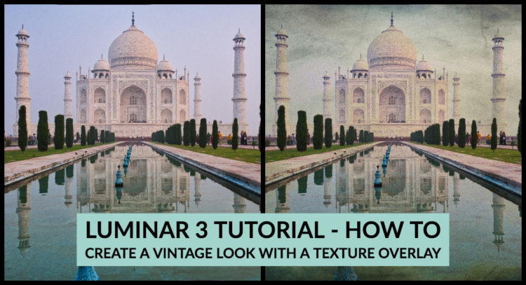 Luminar 3 Tutorial – How to Create a Vintage Look with a Texture Overlay