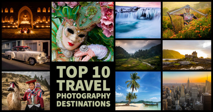 Our Top 10 Travel Photography Destinations