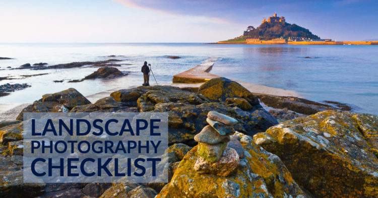 Landscape Photography Checklist – 5 Steps to Ensure You Capture Stunning Photos