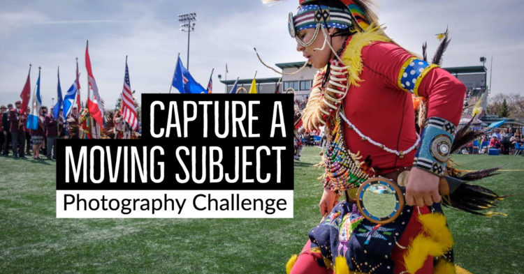 Capture a Moving Subject – Photography Challenge