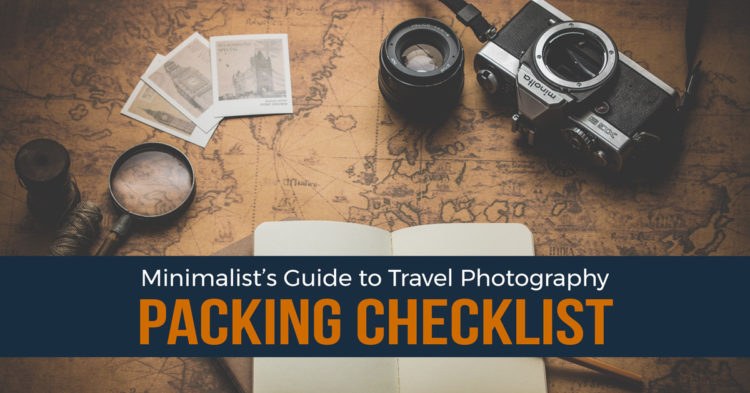How to Decide What to Pack for Your Next Photography Trip