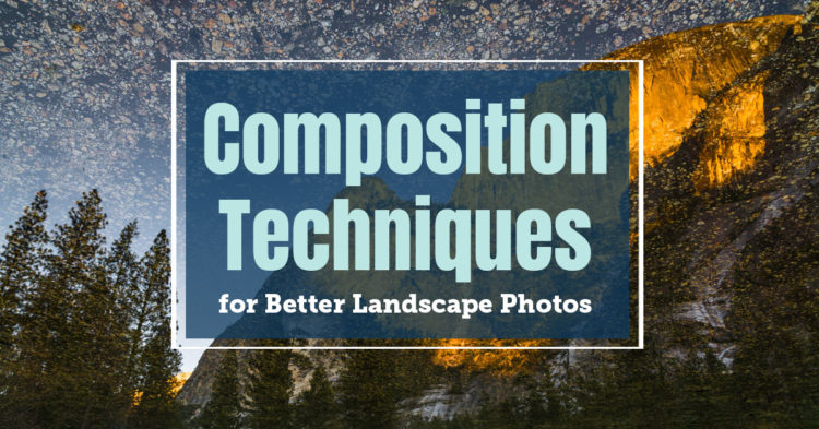 composition techniques for better landscape photos