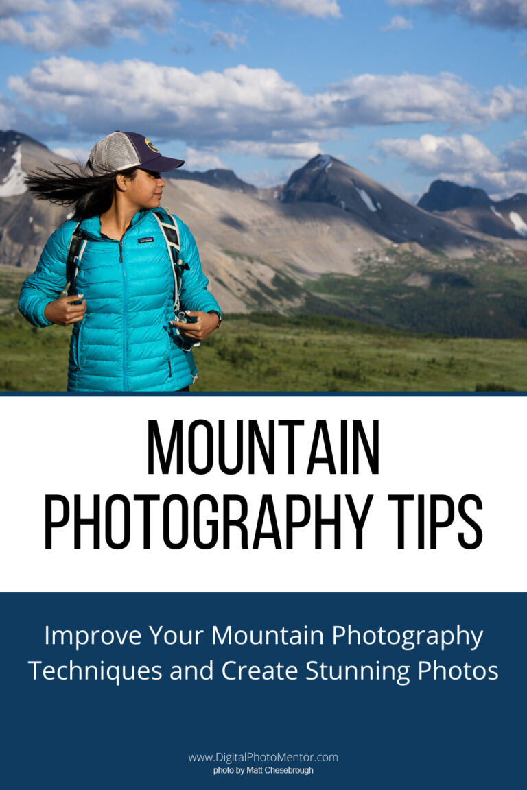 Mountain photography tips to help you create better landscape photos of mountains.
