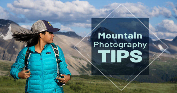 How to Create More Interesting Mountain Photography