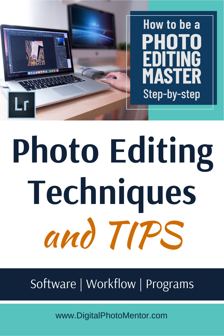 Photo editing techniques and tips for becoming a photo editing master. Learn these photo editing techniques to help you get your best photos processed.