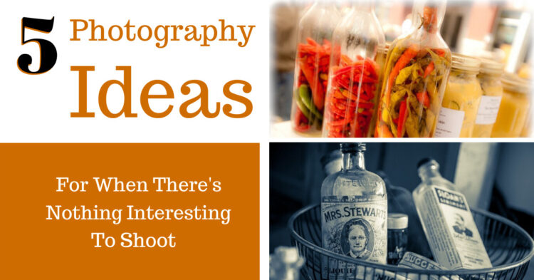 5 photography ideas for more interesting photos