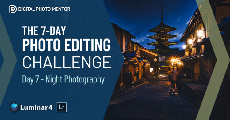 Photo Editing Challenge Day 7 – Night Photography