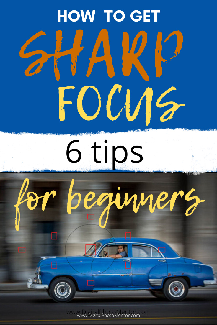 how to get sharp focus in your photos