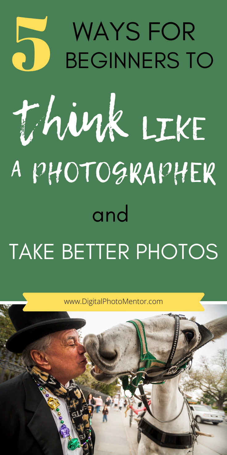 5 ways beginners can learn to take better photos by thinking like a photographer.