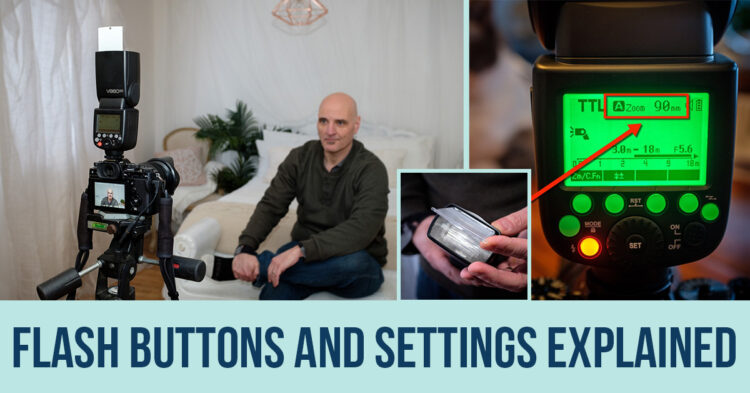 How to Use Your Flash – What all the Buttons and Settings Mean