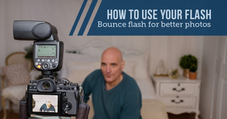 How to Use Bounce Flash for Better Photos