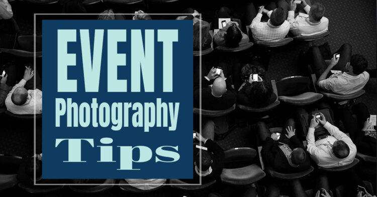 7 Tips for Corporate Event Photography Success