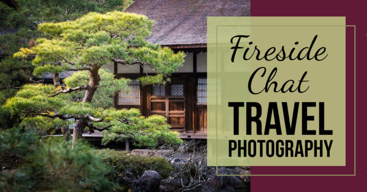 Fireside Chat – Virtual Travel Photography