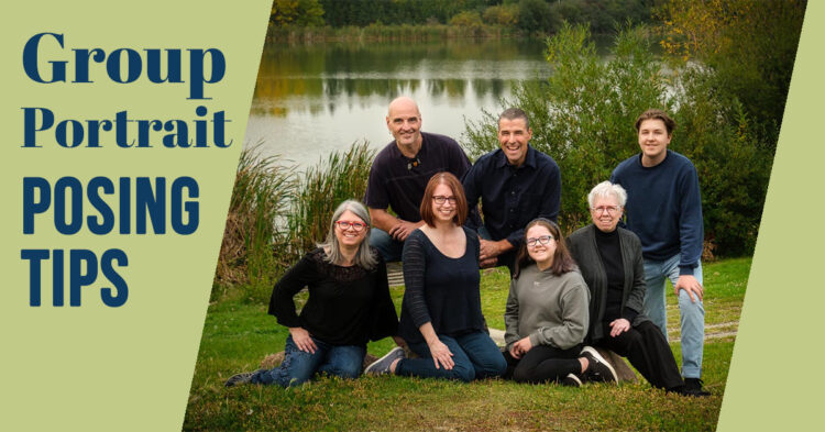 5 Simple Posing Tips for Groups and Family Portraits