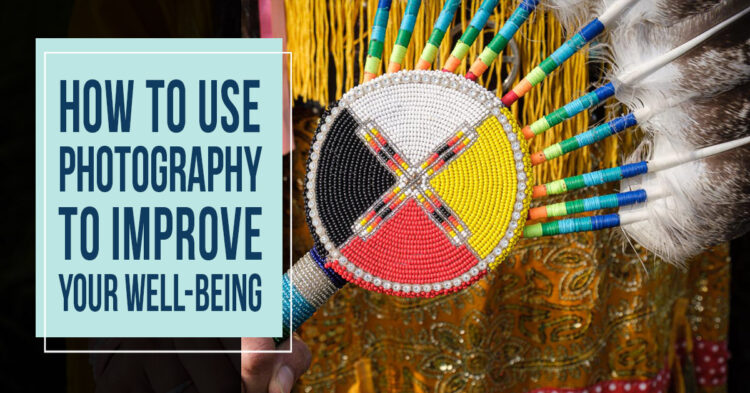 How to Use Photography to Improve Your Well-Being