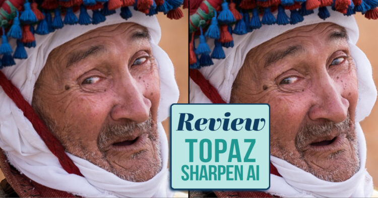 Topaz Sharpen AI Software Review
