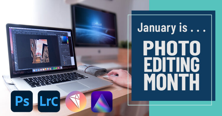January is photo editing month on Digital Photo Mentor.