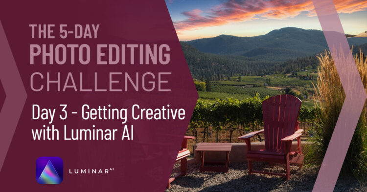 Photo Editing Challenge Day 3 – Getting Creative with Luminar AI