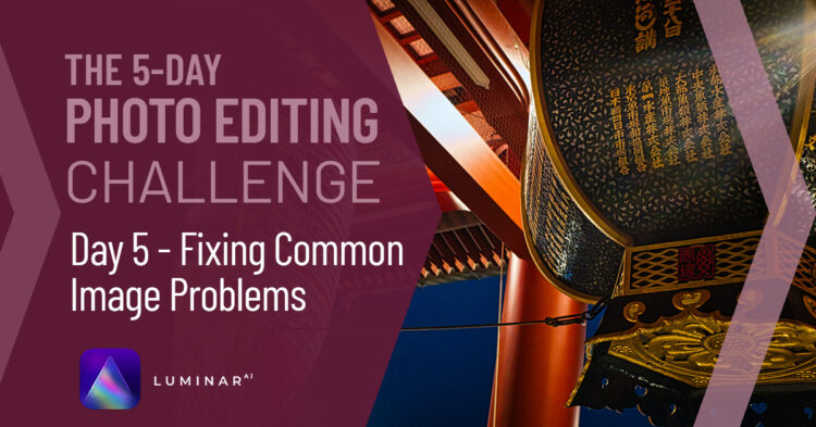 Photo Editing Challenge Day 5 – Fixing Common Image Problems