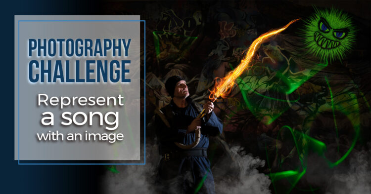 Photography Challenge – Create an Image that Represents a Song
