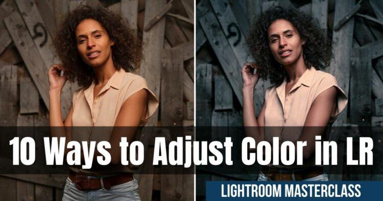 10 Ways to Adjust Color in Lightroom Masterclass